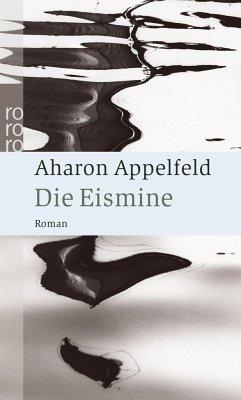 Die Eismine - Appelfeld, Aharon
