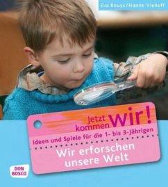 Wir erforschen unsere Welt - Reuys, Eva; Viehoff, Hanne