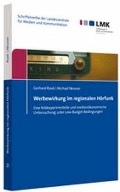 Werbewirkung im regionalen Hörfunk - Raab, Gerhard; Neuner, Michael