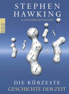 Die kürzeste Geschichte der Zeit - Hawking, Stephen; Mlodinow, Leonard