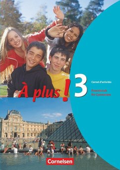 À plus! Ausgabe 2004. Band 3. Carnet d'activités - À plus! Jorißen, Catherine