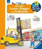 Alles über Laster, Bagger und Traktoren / Wieso? Weshalb? Warum? Bd.38