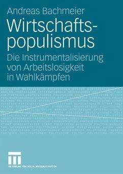Wirtschaftspopulismus - Bachmeier, Andreas