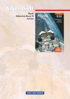 Physik 10. Schuljahr Arbeitsheft. Mittelschule Sachsen - Mikelskis, Helmut F.; Otto, Rolf; Schülbe, Rüdiger; Wilke, Hans-Joachim