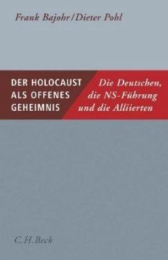 Der Holocaust als offenes Geheimnis - Bajohr, Frank; Pohl, Dieter
