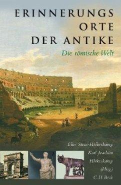 Erinnerungsorte der Antike - Stein-Hölkeskamp, Elke / Hölkeskamp, Karl-Joachim (Hgg.)