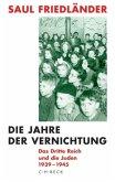 Die Jahre der Vernichtung 1939-1945 / Das Dritte Reich und die Juden Bd.2