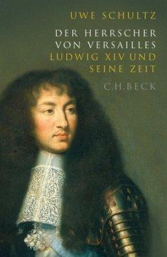 Der Herrscher von Versailles - Schultz, Uwe