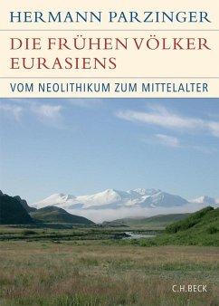 Die frühen Völker Eurasiens - Parzinger, Hermann