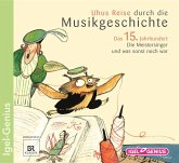 Das 15. Jahrhundert, 1 Audio-CD / Uhus Reise durch die Musikgeschichte, Audio-CDs