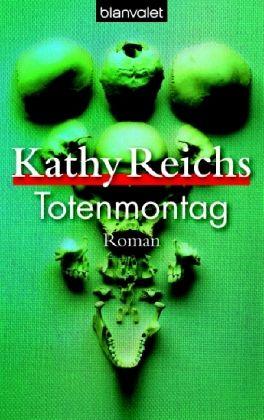 Totenmontag / Tempe Brennan Bd.7 - Reichs, Kathy
