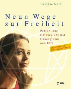 Neun Wege zur Freiheit - Marx, Susanne