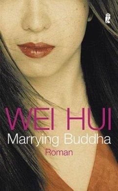 Marrying Buddha - Wei Hui