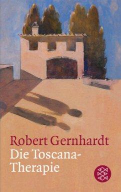 Die Toscana-Therapie - Gernhardt, Robert