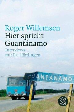 Hier spricht Guantánamo - Willemsen, Roger