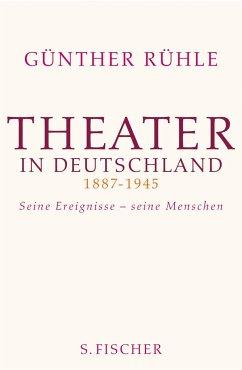 Theater in Deutschland 1887-1945 - Rühle, Günther