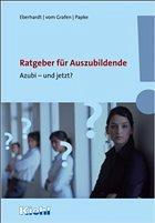 Ratgeber für Auszubildende - Eberhardt, Manfred / Papke, Ralf / Grafen, Alexander vom