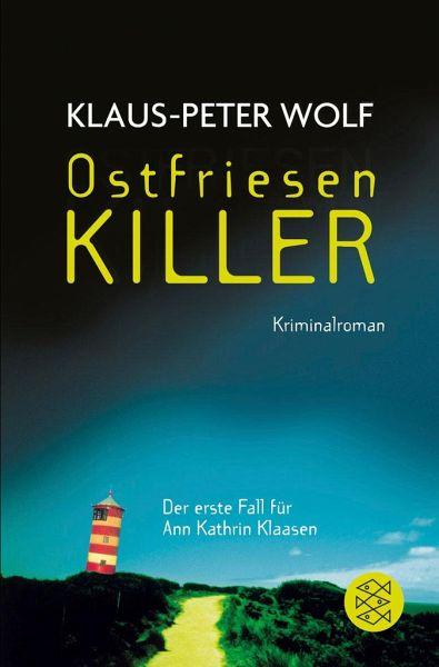 Ostfriesenkiller / Ann Kathrin Klaasen Bd.1 - Wolf, Klaus-Peter