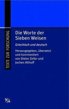 Die Worte der Sieben Weisen - Zeller, Dieter / Althoff, Jochen (Hgg.)