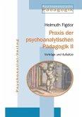 Praxis der psychoanalytischen Pädagogik 2