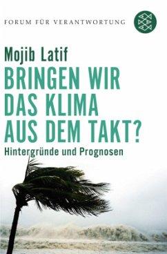 Bringen wir das Klima aus dem Takt? - Latif, Mojib