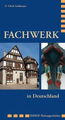 fachwerk in deutschland von g ulrich gro mann portofrei bei b bestellen. Black Bedroom Furniture Sets. Home Design Ideas