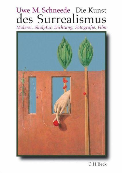 Die Kunst des Surrealismus - Schneede, Uwe M.