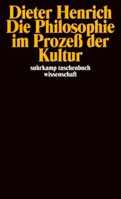 Die Philosophie im Prozeß der Kultur - Henrich, Dieter