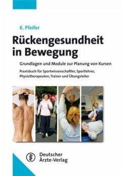 Rückengesundheit - Neue aktive Wege - Pfeifer, Klaus
