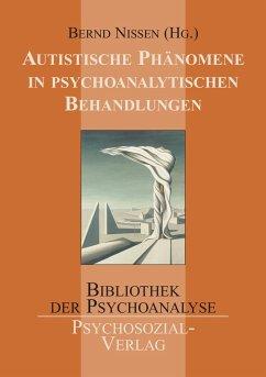 Autistische Phänomene in psychoanalytischen Beh...