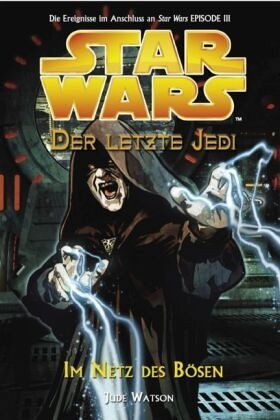 Im Netz des Bösen / Star Wars - Der letzte Jedi Bd.5 - Watson, Jude