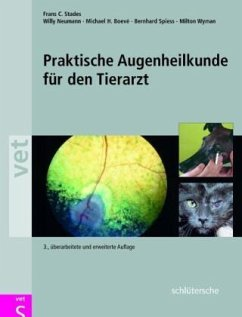 Praktische Augenheilkunde für den Tierarzt - Stades, Frans C.; Neumann, Willy; Boevé, Michael H.; Spiess, Bernhard; Wyman, Milton