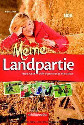 Meine Landpartie - Götz, Heike