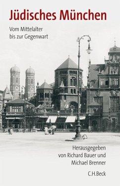 Jüdisches München - Bauer, Richard / Brenner, Michael (Hgg.)