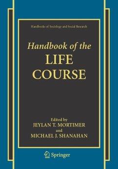 Handbook of the Life Course - Mortimer, Jeylan T. / Shanahan, Michael J. (eds.)