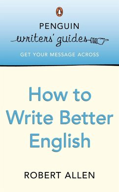 Penguin Writers´ Guides: How to Write Better En...