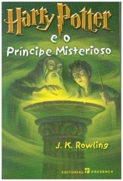 Harry Potter e o Principe Misterioso; Harry Potter und der Halbblutprinz, portugiesische Ausgabe / Harry Potter, portugiesische Ausgabe 6 - Rowling, J. K.