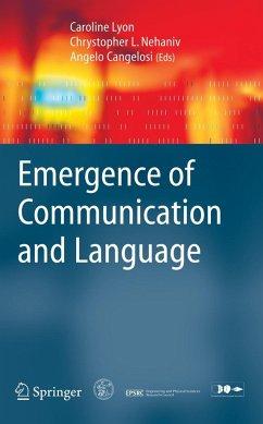 Emergence of Communication and Language - Lyon, Caroline / Nehaniv, Chrystopher L. / Cangelosi, Angelo (eds.)