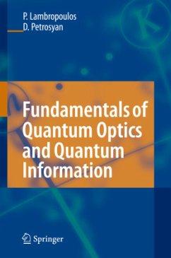 Fundamentals of Quantum Optics and Quantum Information - Lambropoulos, Peter;Petrosyan, David