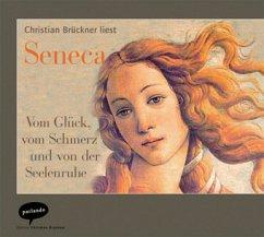 Vom Glück, vom Schmerz und von der Seelenruhe, 1 Audio-CD - Seneca