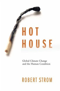 Hot House: Global Climate Change and the Human Condition - Strom, Robert G.