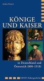 Könige und Kaiser in Deutschland und Österreich (800 - 1918)