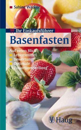Ihr Einkaufsführer Basenfasten - Wacker, Sabine