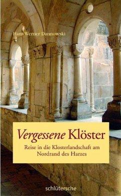 Vergessene Klöster - Dannowski, Hans W.