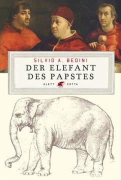 Der Elefant des Papstes - Bedini, Silvio A.