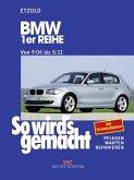 So wird's gemacht. BMW 1er Reihe von 9/04 bis 8/11