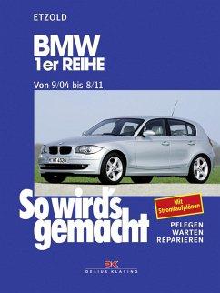 So wird's gemacht. BMW 1er Reihe von 9/04 bis 8/11 - Etzold, Rüdiger