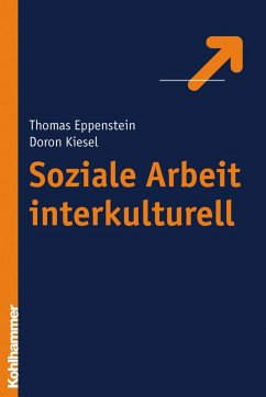 Soziale Arbeit interkulturell - Eppenstein, Thomas; Kiesel, Doron