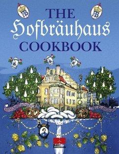 The Hofbräuhaus Cookbook