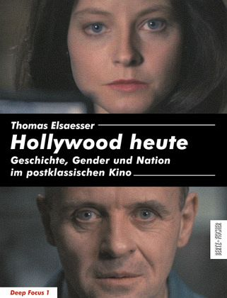 Hollywood heute - Elsaesser, Thomas